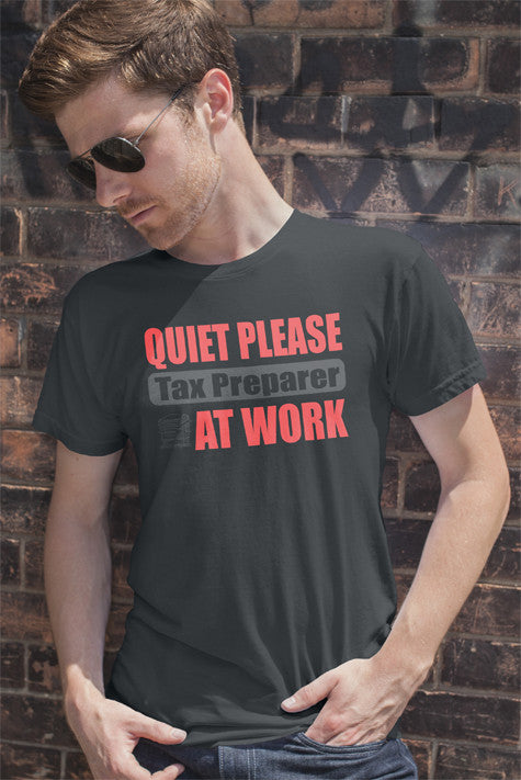 FunkyShirty Quiet Please Tax Preparer at Work (MEN)  T-shirt - FunkyShirty