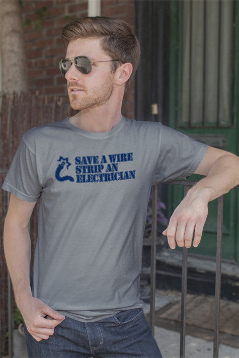 FunkyShirty Save a Wire Strip an Electrician (Men)  Creative Design - FunkyShirty