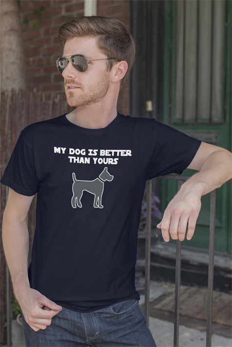 FunkyShirty My dog is Better than Your's (Men)  Creative Design - FunkyShirty