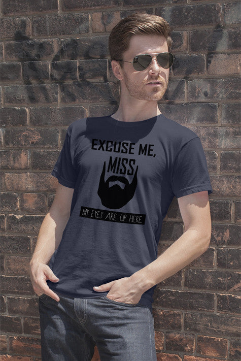 FunkyShirty Excuse me, Miss My Eyes are Up Here  Creative Design - FunkyShirty