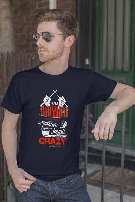 FunkyShirty Im a Drummer that means Im Creative Tough and a Little bit Crazy (Men)  Creative Design - FunkyShirty