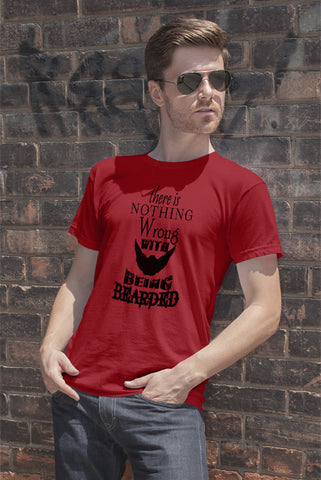 FunkyShirty Nothing Wrong With Being Bearded  Creative Design - FunkyShirty