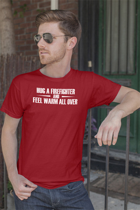 FunkyShirty Hug a Firefighter and Feel warm all over (Men)  Creative Design - FunkyShirty