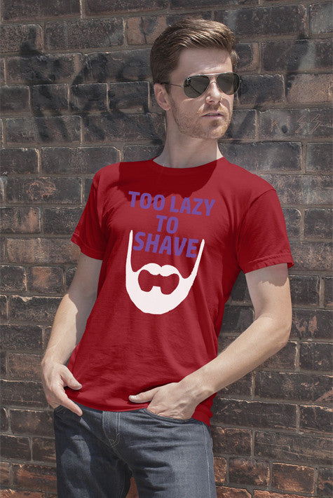 FunkyShirty Too Lazy To Shave  Creative Design - FunkyShirty
