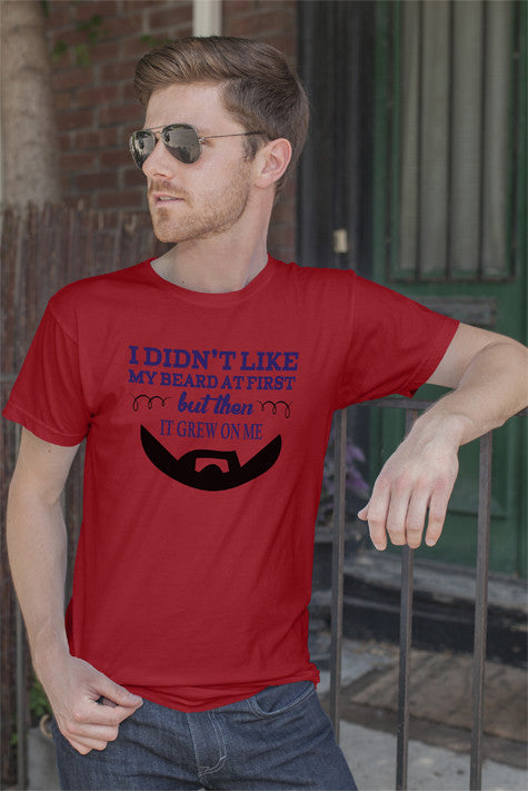 FunkyShirty I Didnt Like My Beard at First but Then It Grow on Me  Creative Design - FunkyShirty