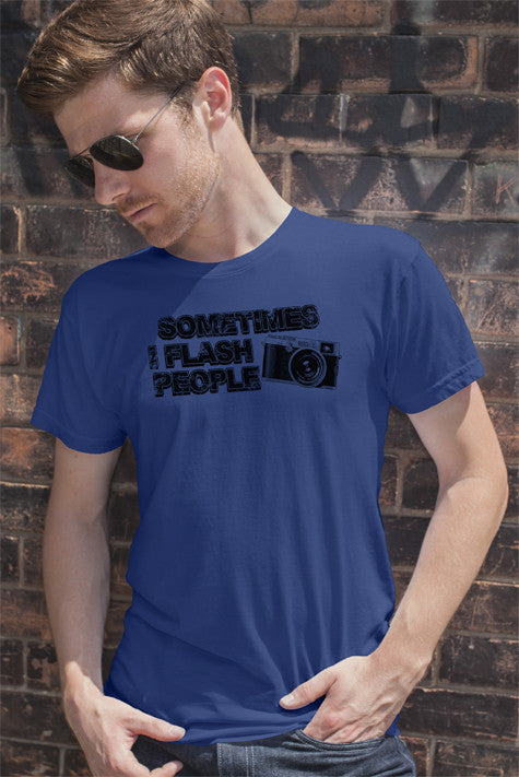 FunkyShirty Sometimes I Flash People (Men)  Creative Design - FunkyShirty