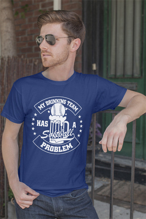FunkyShirty My Drinking Team Has a Softball Problem (MEN)  Creative Design - FunkyShirty