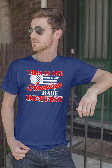 This is one American made Dentist (Men)