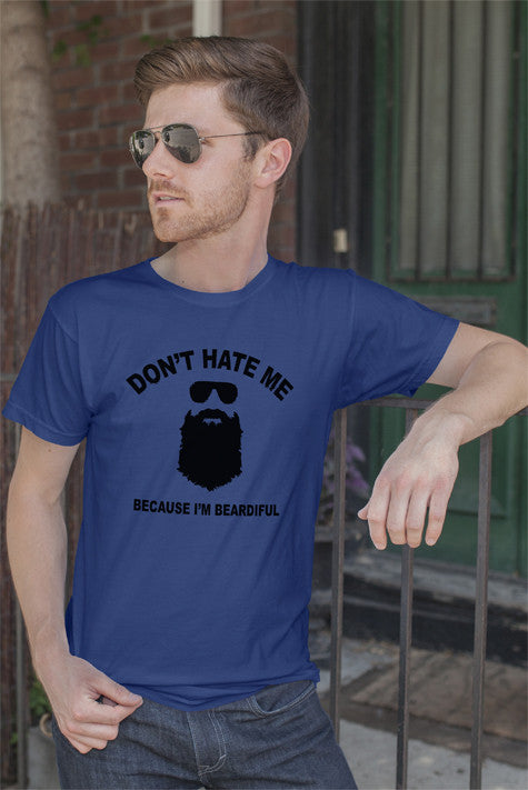 FunkyShirty Dont Hate Me Because Im Beardiful  Creative Design - FunkyShirty