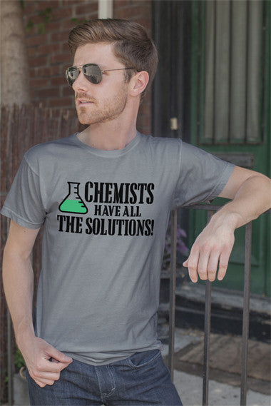 Chemists have All The Solutions! (Men)