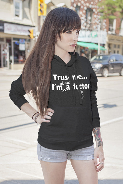 FunkyShirty Trust me Im almost a Doctor (WOMEN)  Creative Design - FunkyShirty