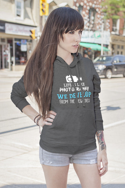 FunkyShirty Life is Like Photography We Develop From The Negatives (Women)  Creative Design - FunkyShirty
