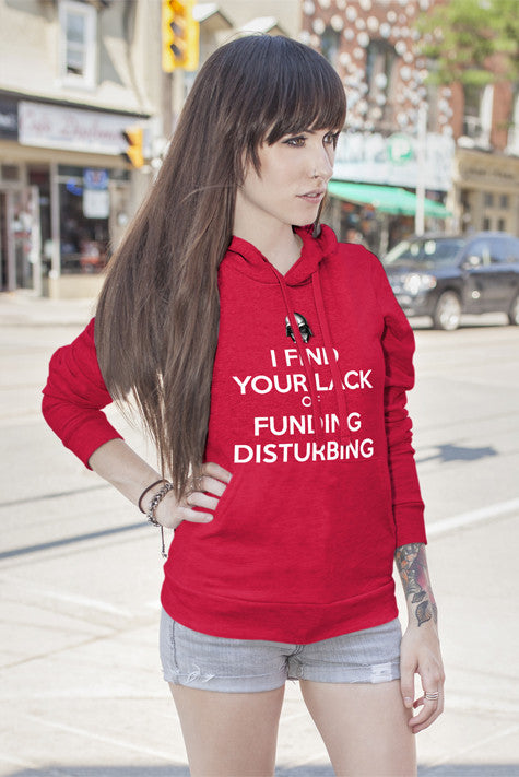 FunkyShirty I Find your Lack of funding Disturbing (Women)  Creative Design - FunkyShirty