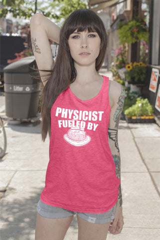FunkyShirty Physicist Fueled by (Women)  Creative Design - FunkyShirty