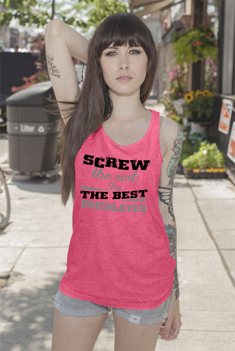 FunkyShirty Screw the Rest I'm The Best Bricklayer (Women)  Creative Design - FunkyShirty