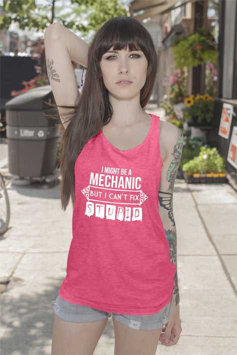 FunkyShirty I Might be a Mechanic But i can't Fix Stupid (Women)  Creative Design - FunkyShirty