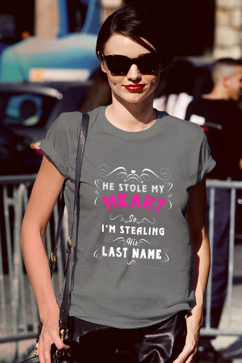 FunkyShirty He Stole my Heart so Im Stealing his Lastname (Women)  Creative Design - FunkyShirty