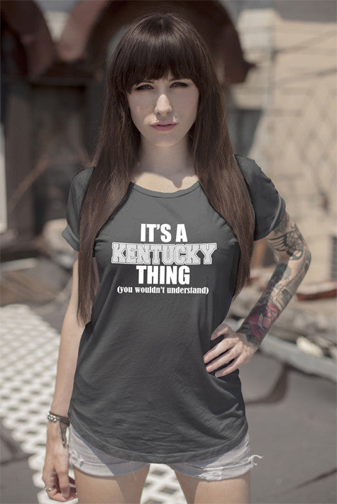 FunkyShirty Its a Kentucky thing (you wouldn't understand) (Women)  Creative Design - FunkyShirty