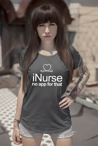 FunkyShirty I Love Nurse no App for That (Women)  Creative Design - FunkyShirty