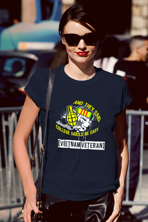FunkyShirty And they said College would be easy Vietnam Veteran (Women)  Creative Design - FunkyShirty