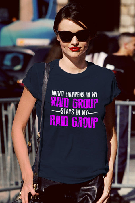 FunkyShirty What Happens in my Raid Group Stays in my Raid Group (Women)  Creative Design - FunkyShirty