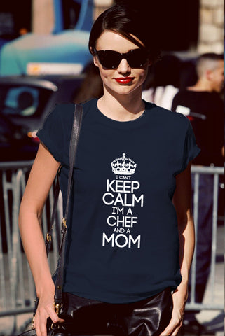 I Cant Keep Calm Im a Chef and a Mom