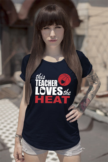 FunkyShirty This Teacher Loves the Heat (Women)  Creative Design - FunkyShirty