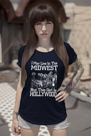 FunkyShirty I may Live in The Midwest But This Girl is Hollywood (Women)  Creative Design - FunkyShirty