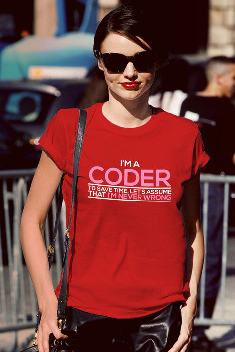 FunkyShirty Im a Coder To save Time Lets Assume That't Im Never Wrong (Women)  Creative Design - FunkyShirty