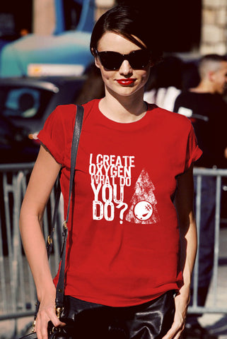 FunkyShirty I Create Oxygen What Do you Do? (Women)  Creative Design - FunkyShirty