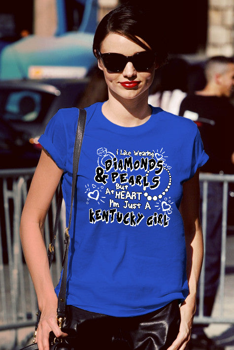 FunkyShirty I Like Wearing Diamond & Pearls but at Heart I'm just a Kentucky Girl (Women)  Creative Design - FunkyShirty