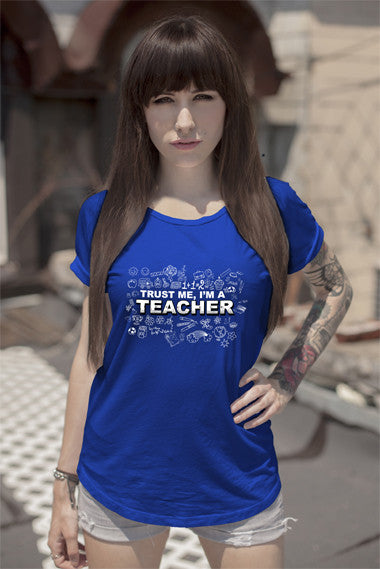 FunkyShirty Trust me Im Teacher ( Women)  Creative Design - FunkyShirty
