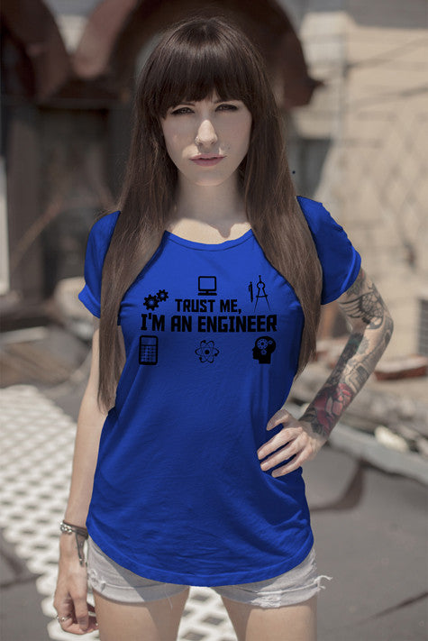 Trust me Im Engineer ( Women)