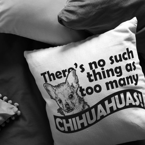 There Is No Such Thing As Too Many Chihuahuas