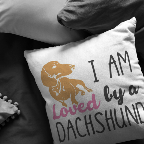 I am loved by Dachshund - Pillow