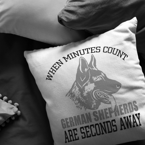 German Shepherds Are Seconds Away - Pillow