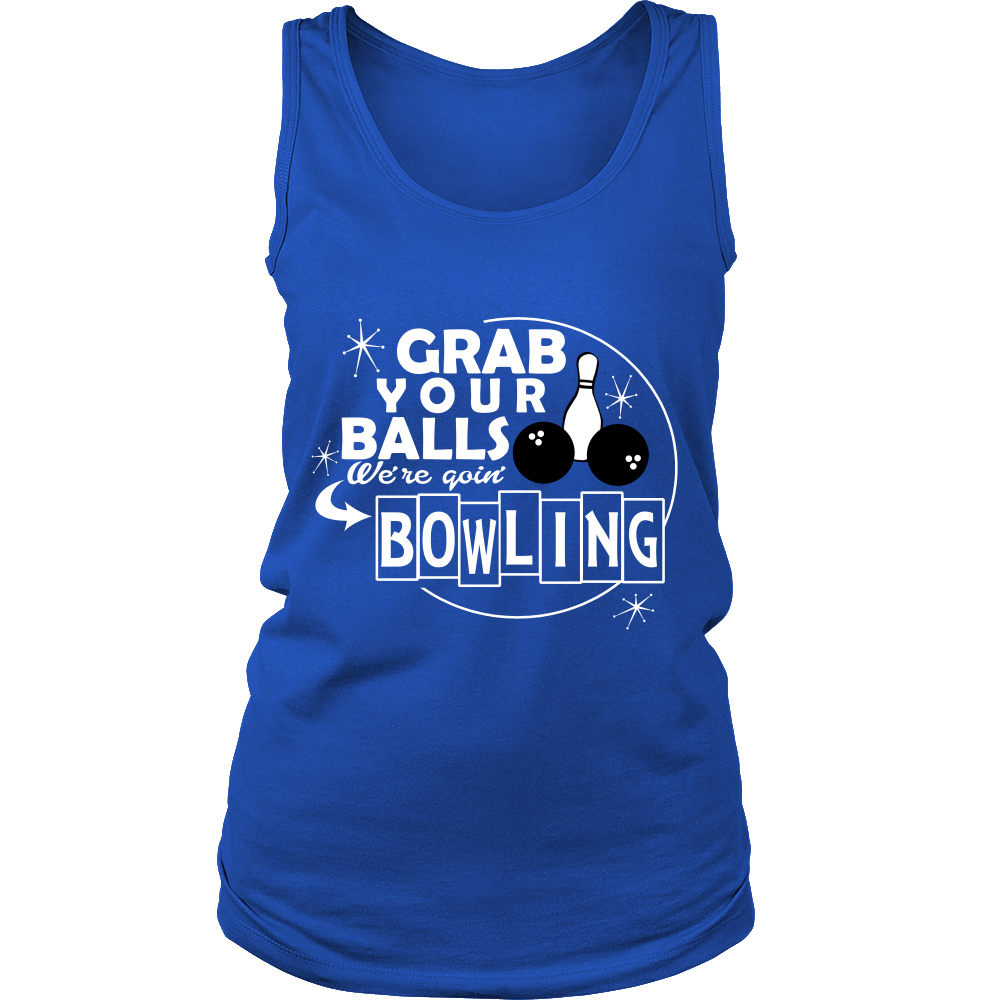 FunkyShirty Grab Your Balls Were Goin' Bowling (Women)  Creative Design - FunkyShirty