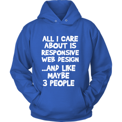 FunkyShirty All i care about is Responsive Web Design and like maybe 3 People (Women)  Creative Design - FunkyShirty