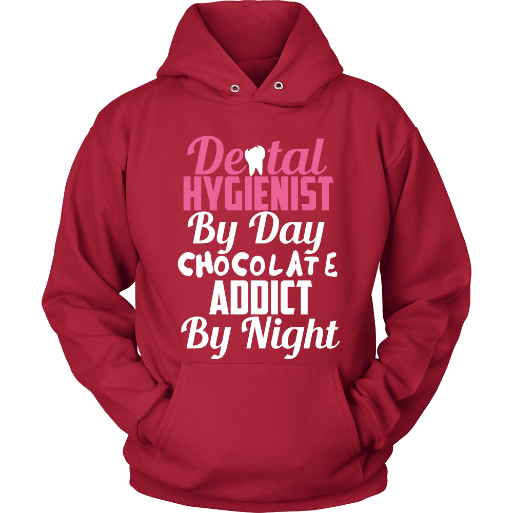 Dental Hygienist by day Chocolate Addict by Night (Women)