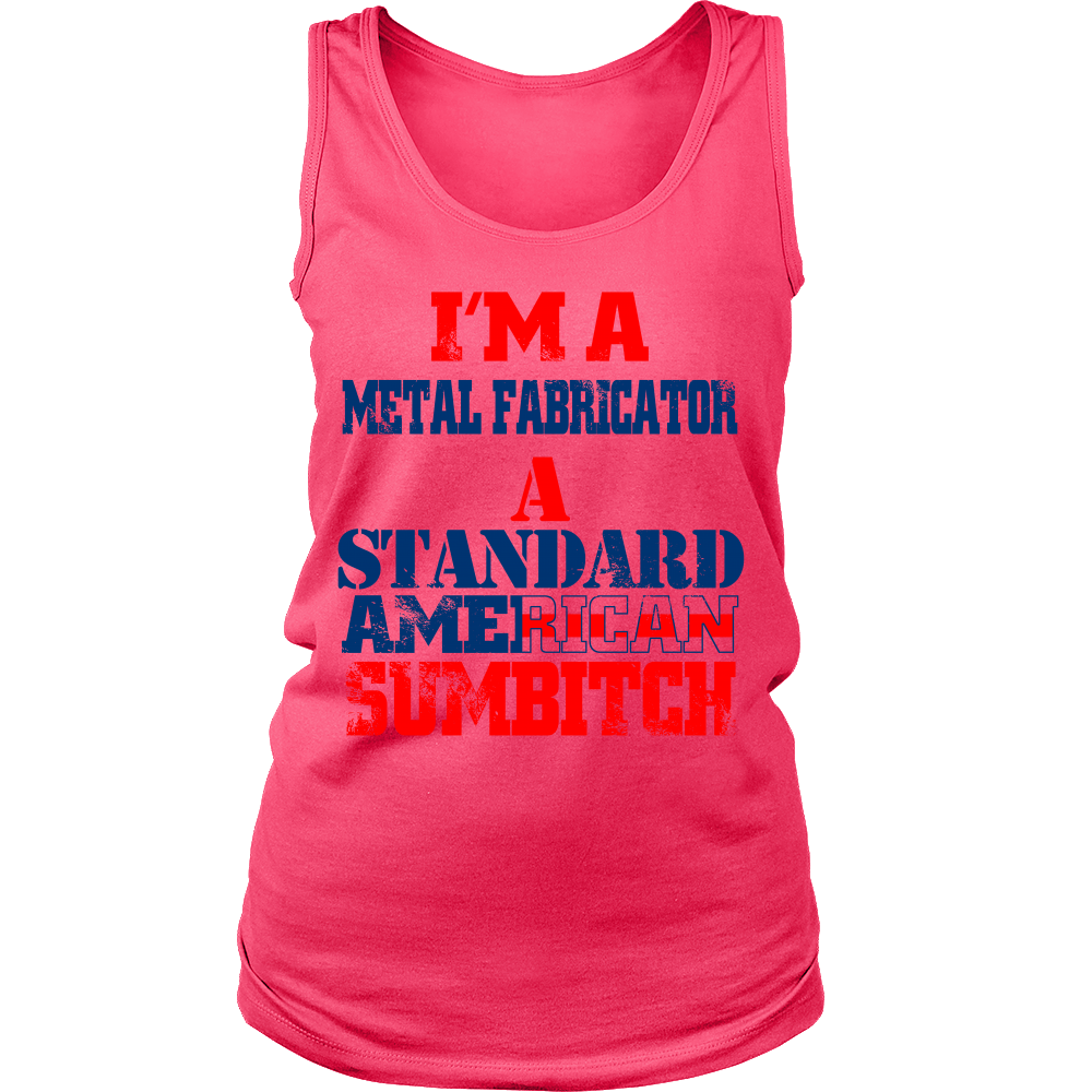 FunkyShirty I'm a metal fabrication a Standard American Sumbitch (Women)  Creative Design - FunkyShirty