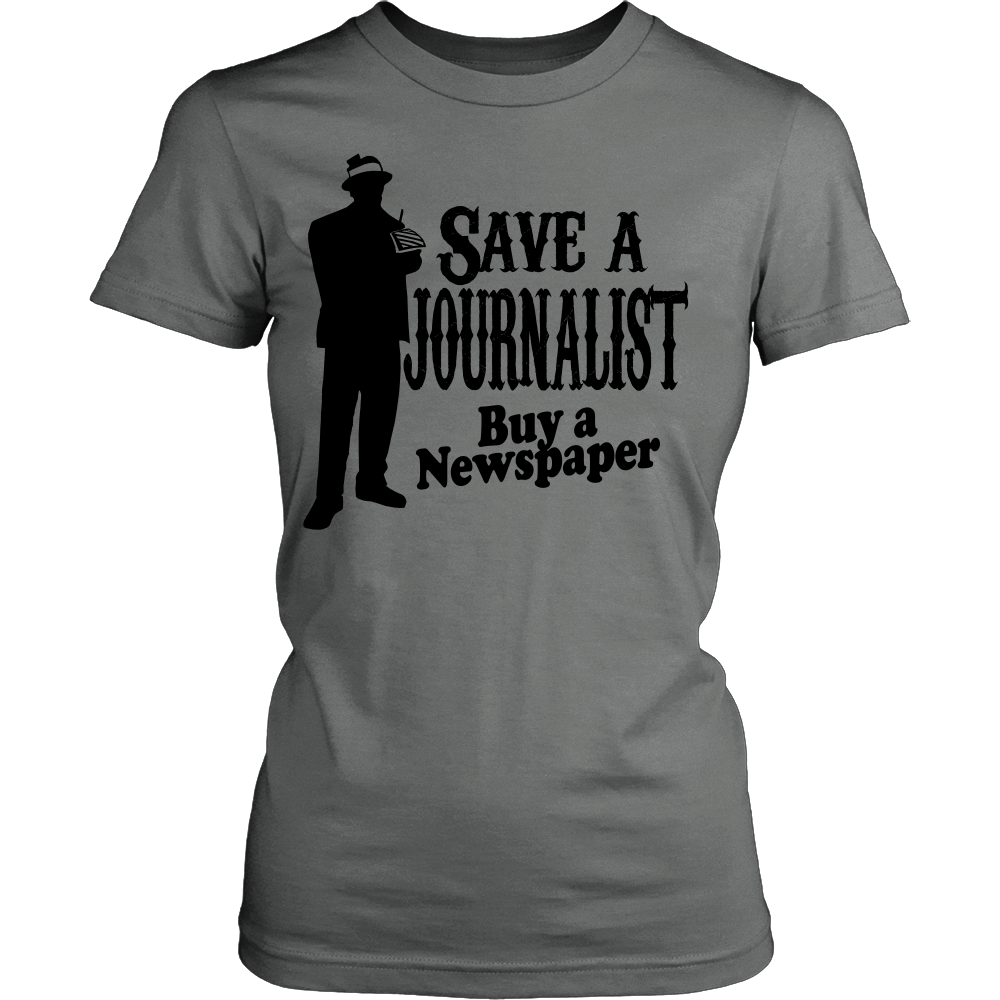 FunkyShirty Save a Journalist Buy a Newspaper (Women)  Creative Design - FunkyShirty