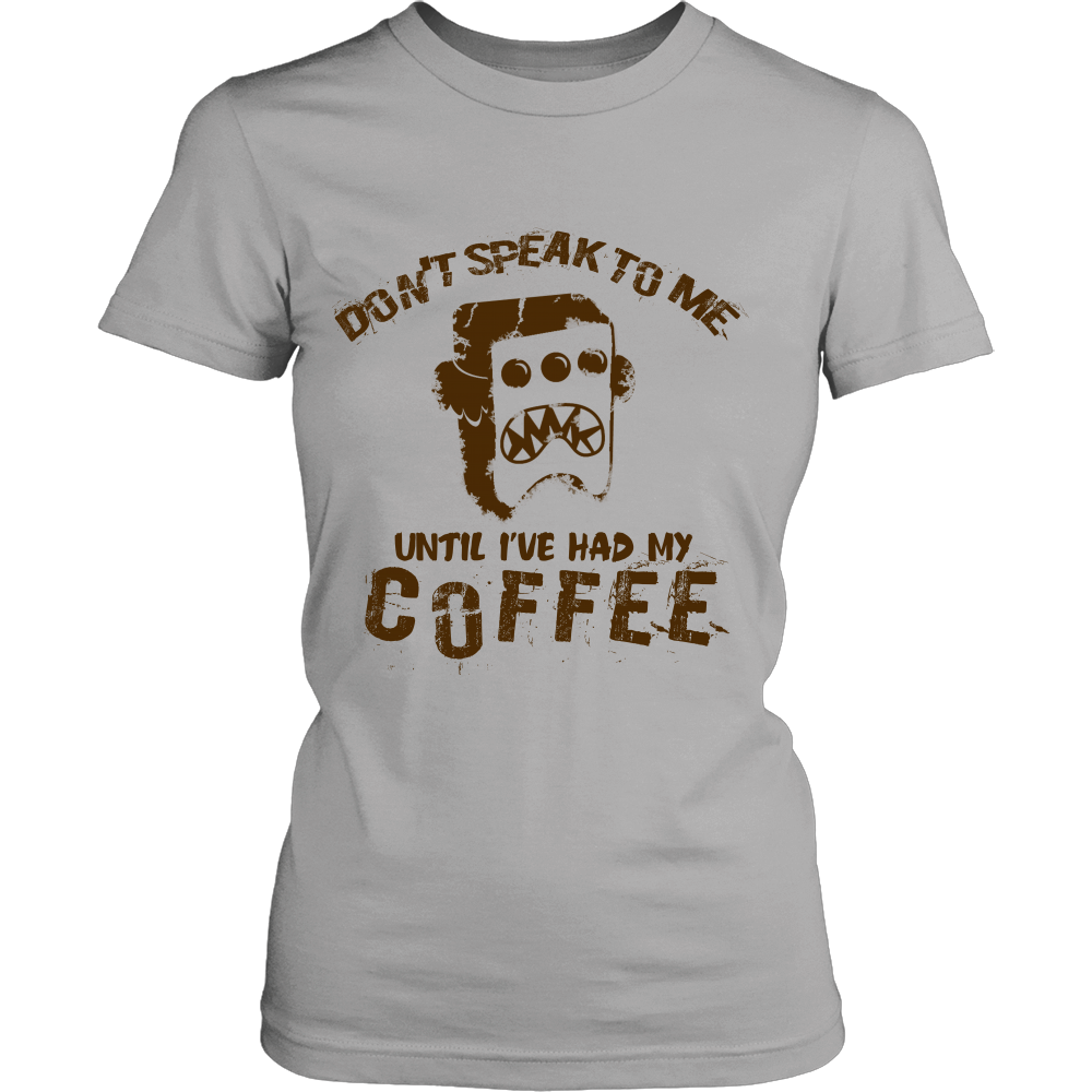 FunkyShirty Dont Speak to me until Ive had my Coffe (Women)  Creative Design - FunkyShirty