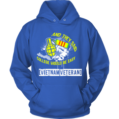 FunkyShirty And they said College would be easy Vietnam Veteran (Men)  Creative Design - FunkyShirty