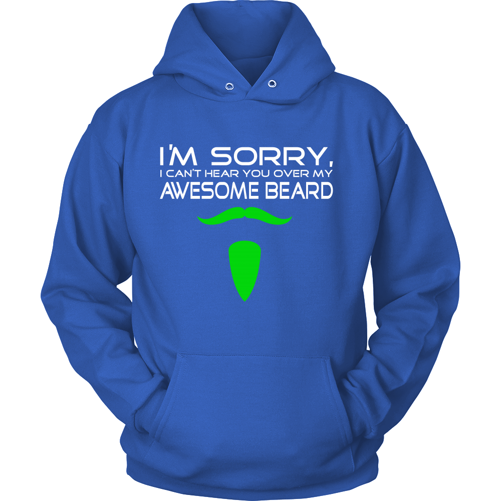FunkyShirty I'm sorry i can't hear you over my Awesome Beard (Men)  Creative Design - FunkyShirty