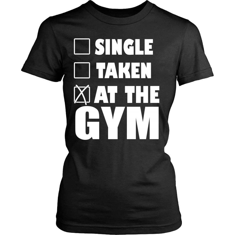 FunkyShirty Single Taken at the GYM (Women)  Creative Design - FunkyShirty