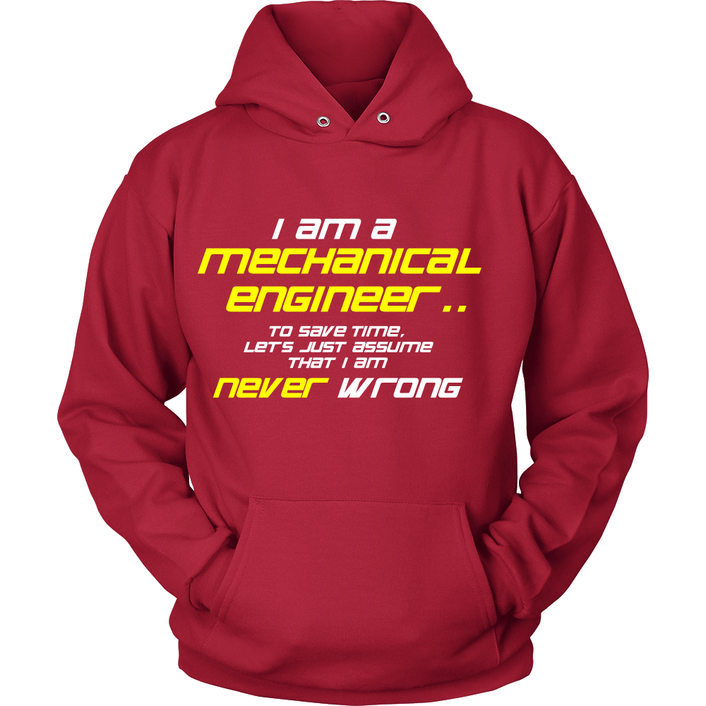 FunkyShirty I am a mechanical engineer to save time lets just assume that i am never wrong (Men)  Creative Design - FunkyShirty