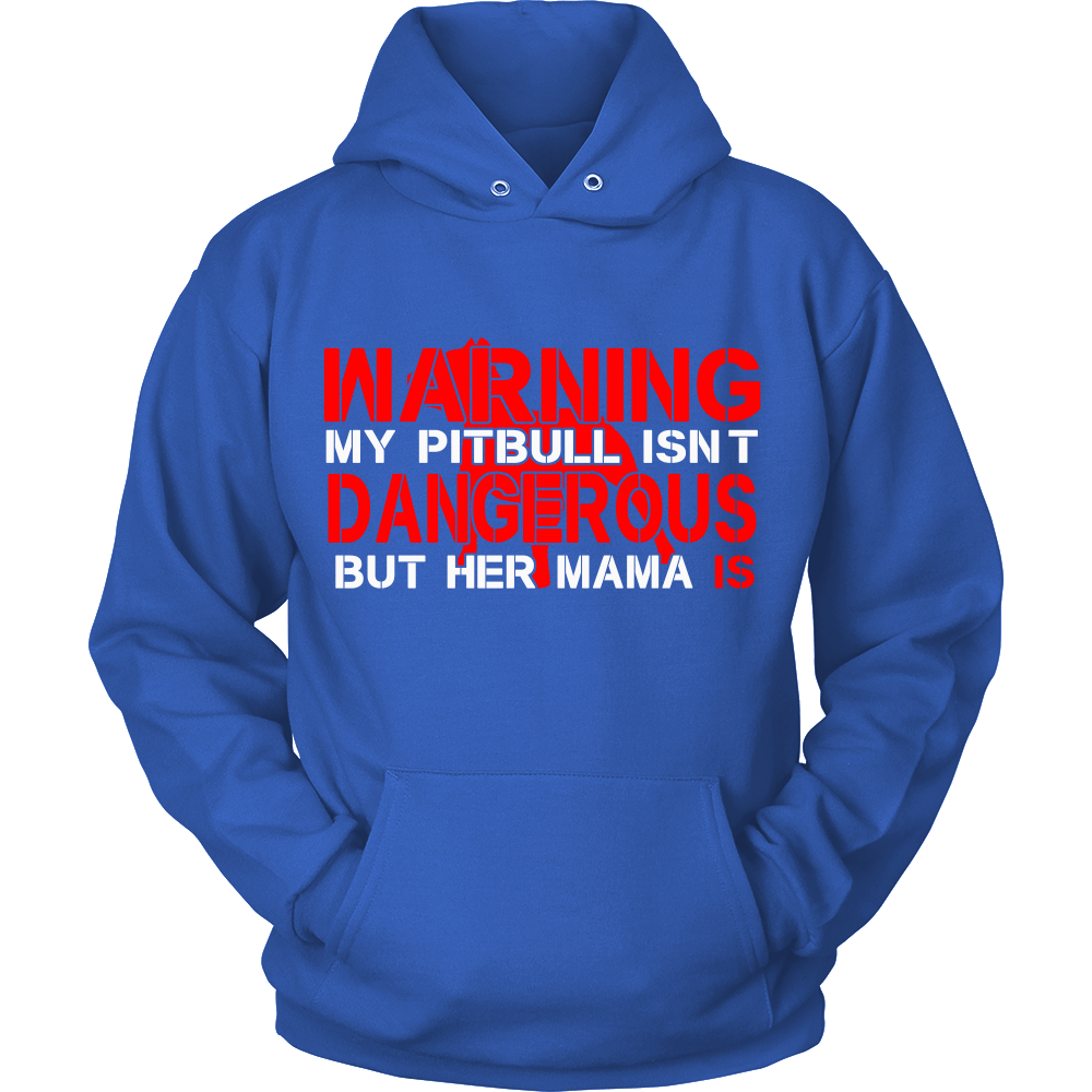 FunkyShirty Warning my pitbull isnt Dangerous but her mama is (Women)  Creative Design - FunkyShirty