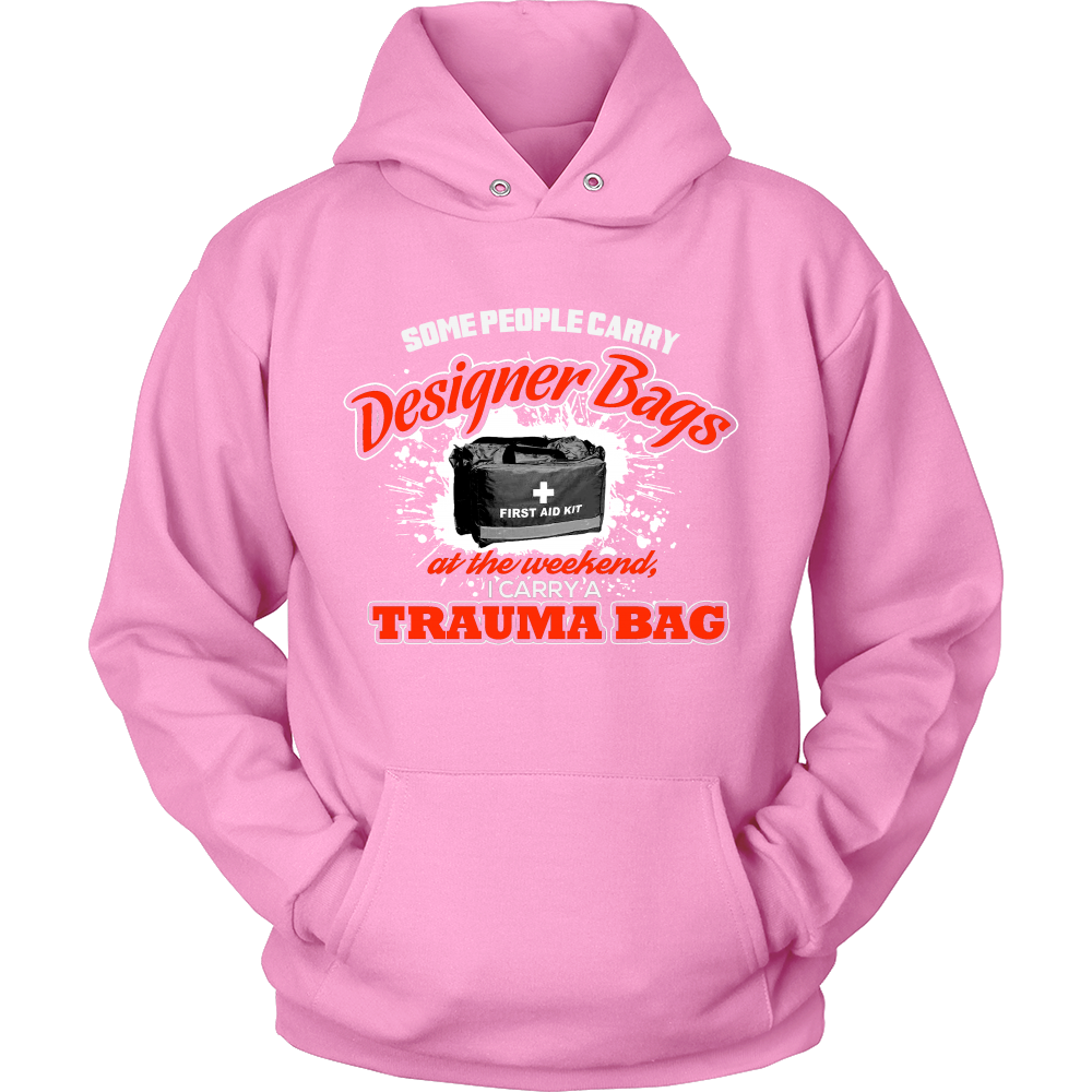 FunkyShirty Some People Carry Designer Bags at the Weekend i Carry a Truma Bag (Women)  Creative Design - FunkyShirty
