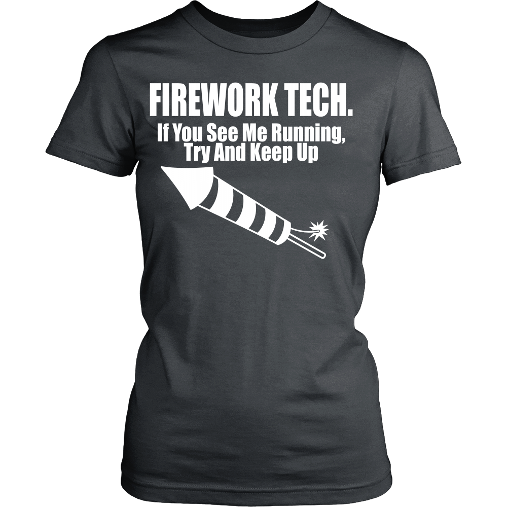 FunkyShirty Firework Tech. If you see me running try and keep up (Women)  Creative Design - FunkyShirty