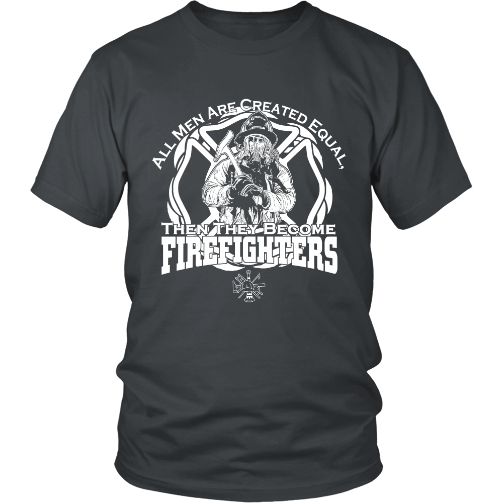 FunkyShirty All Men are Created Equal then They Become Fire Fighters (Men)  Creative Design - FunkyShirty